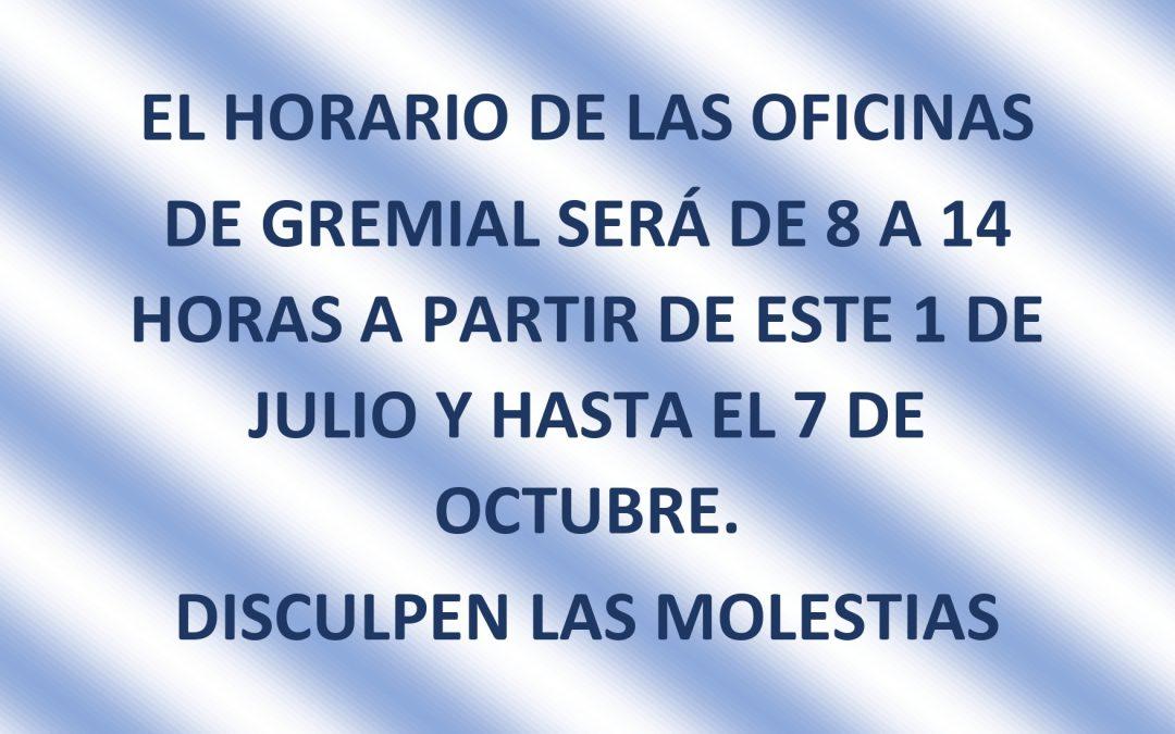 NUEVO HORARIO DE GREMIAL DEL 1 DE JULIO AL 7 DE OCTUBRE: DE 8.00 A 14.00 HORAS DE LUNES A SÁBADO